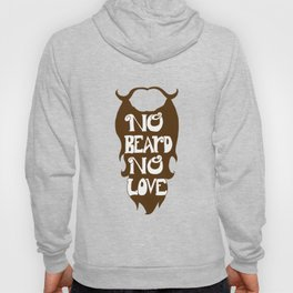 No Beard, No Love- Brown Hoody
