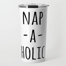 Nap-A-Holic Funny Quote Travel Mug