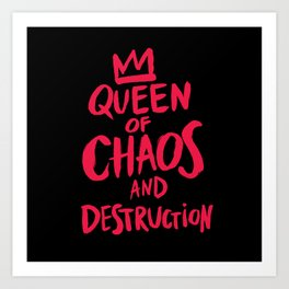 Queen of Chaos and Destruction Art Print