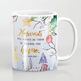Hogwarts will always Coffee Mug