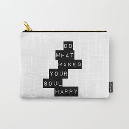 Do What Makes your soul Happy Quote Carry-All Pouch