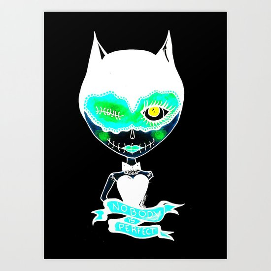 Nobody is perfect Art Print