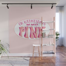 On Wednesdays we wear PINK Wall Mural