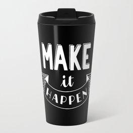 Make it happen #2 Travel Mug