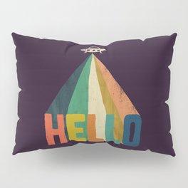 Hello I come in peace Pillow Sham
