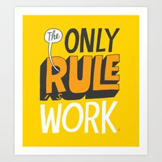 The Only Rule Art Print