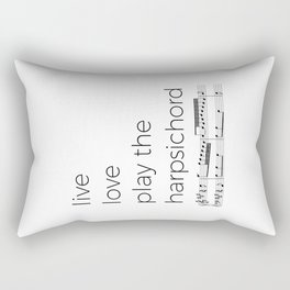 Live, love, play the harpsichord Rectangular Pillow