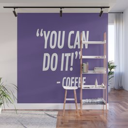 You Can Do It - Coffee (Ultra Violet) Wall Mural