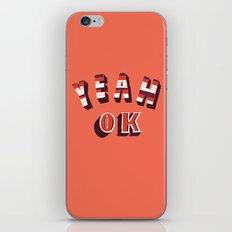 YEAH OK iPhone & iPod Skin