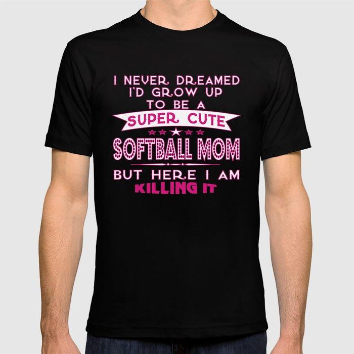 Super Cute A Softball Mom T Shirt By Sophiafashion Society6