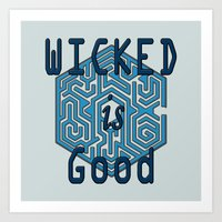 the maze runner Art Prints featuring The Maze Runner - Wicked is Good by MarcoMellark