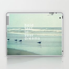 hold fast to your dreams Laptop & iPad Skin