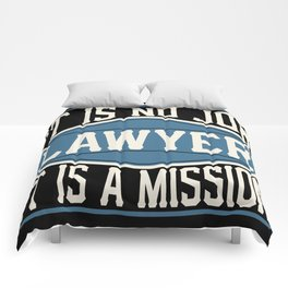 Lawyer  - It Is No Job, It Is A Mission Comforters