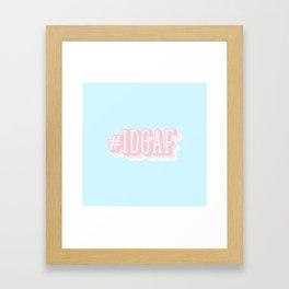 #IDGAF Framed Art Print