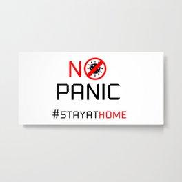 No panic, stay home Metal Print