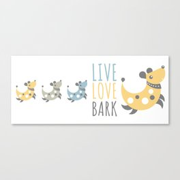 Dog - live love bark Canvas Print