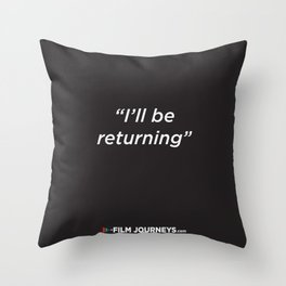 Film Journeys Misquotes: I'll Be Returning Throw Pillow