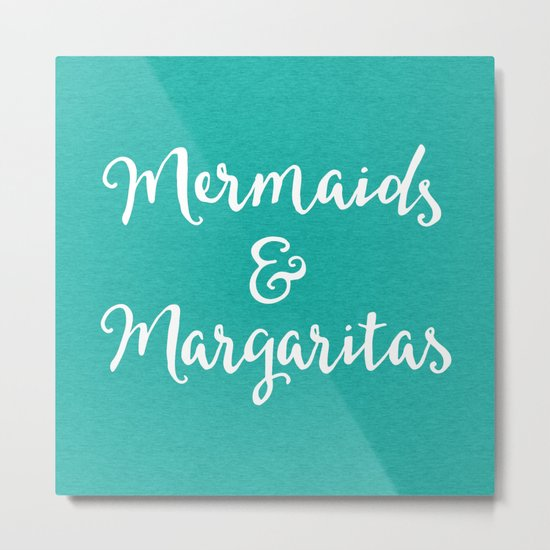 Mermaids & Margaritas Funny Quote Metal Print