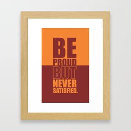 Lab No. 4 -  Be Proud But Never Satisfied Gym Motivational Quotes Poster Framed Art Print