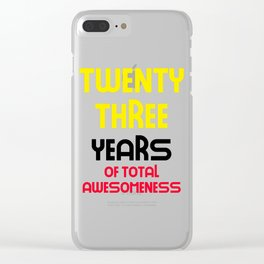 twenty three years of total awesomeness cute birthday gift idea Clear iPhone Case