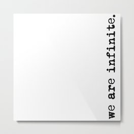 We are infinite. (Version 2, in black) Metal Print