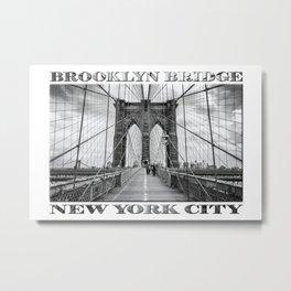 Brooklyn Bridge New York City (black & white edition with text) Metal Print