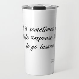 An appropriate response to reality Travel Mug