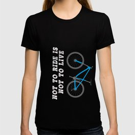 Funny cycling & cyclist gift Not to ride T-shirt