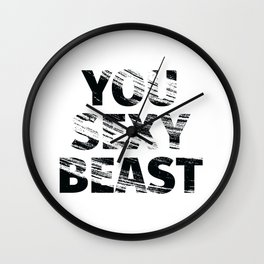 You Sexy Beast Wall Clock