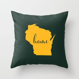 Wisconsin is Home - Go Packers! Throw Pillow