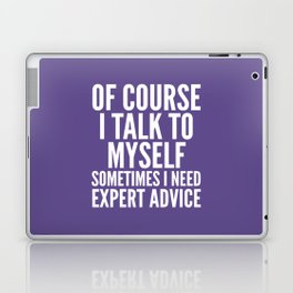 Of Course I Talk To Myself Sometimes I Need Expert Advice (Ultra Violet) Laptop & iPad Skin