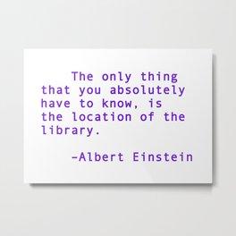 Albert Einstein library  quote Metal Print