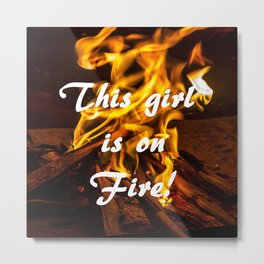 This Girl is on Fire! Metal Print