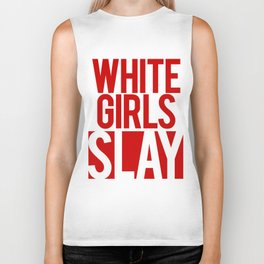 "Cheap tees ""White girls slay"" Biker Tank"