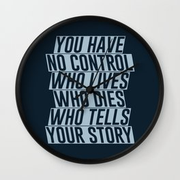 Who Lives, Who Dies, Who Tells Your Story #2 Wall Clock