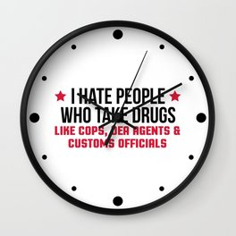 People Who Take Drugs Funny Quote Wall Clock