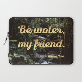 Be water, my friend (gold) Laptop Sleeve