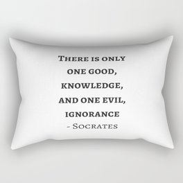 Greek Philosophy Quotes - Socrates  - There is only one good - knowledge Rectangular Pillow