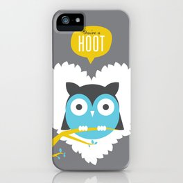 You're a Hoot iPhone Case