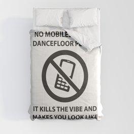 No mobile phones allowed on the dancefloor Comforters