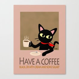 Have a coffee? Canvas Print