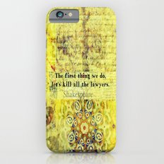 Shakespeare lawyer quote   iPhone 6s Slim Case