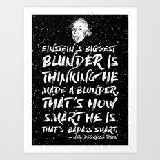Einstein's biggest blunder is thinking he made a blunder Art Print