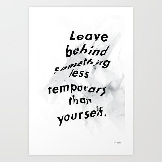 Leave something behind Art Print