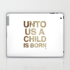 UNTO US A CHILD IS BORN (Isaiah 9:6) Laptop & iPad Skin