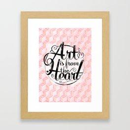Art Is From The Heart. Framed Art Print