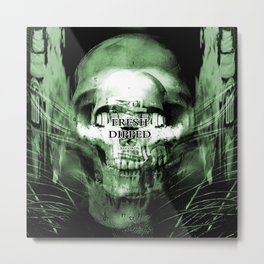Fresh Dipped - Dollars and Skulls Metal Print