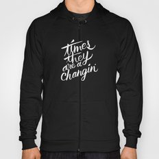 times they are a changin' Hoody