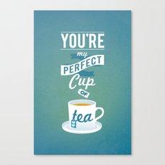 Perfect Cup of Tea Canvas Print