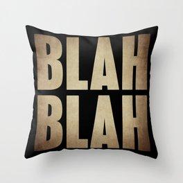 BLAH BLAH Throw Pillow